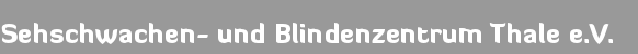 Sehschwachen- und Blindenzentrum Thale e.V.